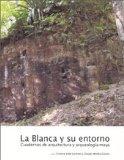 Portada de LA BLANCA Y SU ENTORNO. CUADERNOS DE ARQUITECTURA Y ARQUEOLOGÍA MAYA