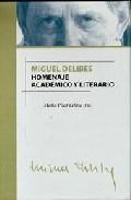Portada de MIGUEL DELIBES: HOMENAJE ACADEMICO Y LITERARIO