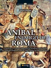 Portada de ANIBAL  ENEMIGO DE ROMA