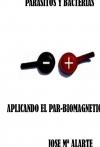 Portada de PARASITOS Y BACTERIAS,APLICANDO EL PAR BIOMAGNETICO