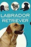 Portada de LABRADOR RETRIEVER: HISTORIA, HIGIENE, ALIMENTACION, EDUCACION Y SALUD