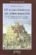 Portada de EL CONOCIMIENTO EN CONSTRUCCION DE LAS FORMULACIONES DE JEAN PIAGET A LA TEORIA DE SISTEMAS COMPLEJOS