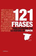 Portada de 121 FRASES PARA DISFRUTAR CON LA HISTORIA DE ESPAÑA