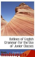 Portada de OUTLINES OF ENGLISH GRAMMAR FOR THE USE OF JUNIOR CLASSES