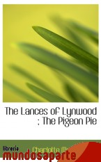 Portada de THE LANCES OF LYNWOOD ; THE PIGEON PIE