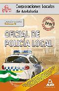 Portada de OFICIAL DE LA POLICIA LOCAL DE ANDALUCIA: TEMARIO GENERAL