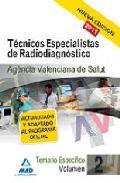 Portada de TECNICOS ESPECIALISTAS DE RADIODIAGNOSTICO DE LA AGENCIA VALENCIANA DE SALUD. TEMARIO ESPECIFICO. VOLUMEN II