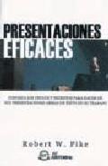 Portada de PRESENTACIONES EFICACES: CONOZCA LOS TRUCOS Y SECRETOS PARA HACERDE SUS PRESENTACIONES ARMAS DE EXITO EN SU TRABAJO