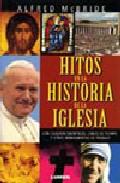 Portada de HITOS EN LA HISTORIA DE LA IGLESIA: CON CUADROS SINOPTICOS, LINEAS DE TIEMPO Y OTRAS HERRAMIENTAS DE TRABAJO