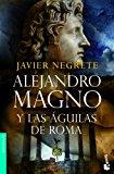 Portada de ALEJANDRO MAGNO Y LAS AGUILAS DE ROMA