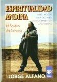 Portada de ESPIRITUALIDAD ANDINA; EL SENDERO DEL LCORAZON. INICIACION DENTRODEL CONOCIMIENTO ANCESTRAL