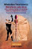 Portada de HISTORIA DE SEIS IDEAS: ARTE, BELLEZA, FORMA, CREATIVIDAD, MIMESIS, EXPERIENCIA ESTETICA