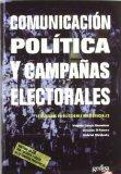 Portada de COMUNICACION POLITICA Y CAMPAÑAS ELECTORALES: ESTRATEGIAS EN ELECCIONES PRESIDENCIALES