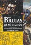 Portada de LAS BRUJAS EN EL MUNDO: CREENCIAS POPULARES RITOS Y SIMBOLOGIA: LOS GRANDES PROCESOS