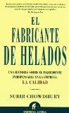 Portada de EL FABRICANTE DE HELADOS : UNA HISTORIA SOBRE EL INGREDIENTE INDISPENSABLE EN LA EMPRESA, LA CALIDAD