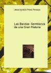 Portada de LAS BANDAS: SEMBLANZA DE UNA GRAN HISTORIA
