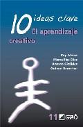 Portada de 10 IDEAS CLAVE: EL APRENDIZAJE CREATIVO