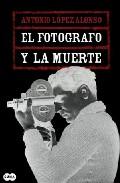 Portada de EL FOTOGRAFO Y LA MUERTE