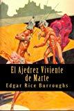 Portada de EL AJEDREZ VIVIENTE DE MARTE