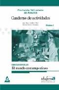 Portada de CUADERNO DE ACTIVIDADES CIENCIAS SOCIALES: EL MUNDO CONTEMPORANEOEDUCACION SECUNDARIA DE ADULTOS