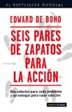 Portada de SEIS PARES DE ZAPATOS PARA LA ACCION: UNA SOLUCION PARA CADA PROBLEMA Y ENFOQUE PARA CADA SOLUCION