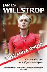 Portada de SHOT AND A GHOST: A YEAR IN THE BRUTAL WORLD OF PROFESSIONAL SQUASH