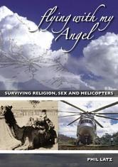Portada de FLYING WITH MY ANGEL: SURVIVING RELIGION, SEX AND HELICOPTERS