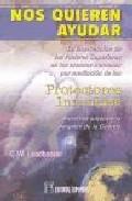 Portada de NOS QUIEREN AYUDAR: LA INTERVENCION DE LOS PODERES SUPERIORES EN LOS ASUNTOS HUMANOS POR MEDIACION DE LOS PROTECTORES INVISIBLES NUESTROS AUTENTICOS ANGELES DE LA GUARDA