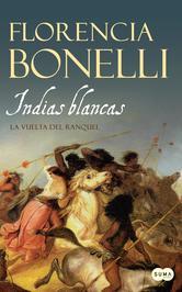 Portada de INDIAS BLANCAS. LA VUELTA DEL RANQUEL (EBOOK)