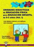 Portada de EDUCACION FISICA PARA EDUCACION INFANTIL DE 0 A 3 AÑOS : UNIDADESDIDACTICAS