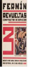 Portada de FERMIN REVUELTAS: CONSTRUCTOR DE ESPACIOS