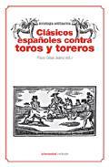 Portada de CLASICOS ESPAÑOLES CONTRA TOROS Y TOREROS