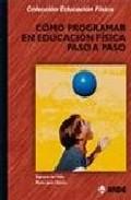 Portada de COMO PROGRAMAR EN EDUCACION FISICA PASO A PASO
