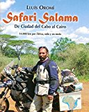 Portada de SAFARI SALAMA, DE CIUDAD DEL CABO AL CAIRO: 14000 KM POR AFRICA, SOLO Y EN MOTO