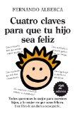 Portada de CUATRO CLAVES PARA QUE TU HIJO SEA FELIZ: ABRE LA PUERTA DE TU LIBERTAD INTERIOR