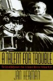 Portada de A TALENT FOR TROUBLE : THE LIFE OF HOLLYWOOD'S MOST ACCLAIMED DIRECTOR, WILLIAM WYLER