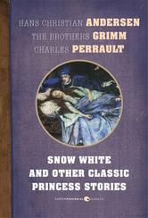 Portada de SNOW WHITE AND OTHER CLASSIC PRINCESS STORIES