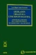Portada de LEGISLACION URBANISTICA E INSCRIPCION REGISTRAL. A TRAVES DE LA DOCTRINA DE LA DIRECCION GENERAL DE LOS REGISTROS Y DEL NOTARIADO
