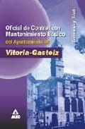 Portada de OFICIAL DE CONTROL CON MANTENIMENTO BASICO AYUNTAMIENTO DE VITORIA-GASTEIZ: TEMARIO Y TEST