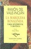 Portada de LA MARQUESA ROSALINDA. FARSA SENTIMENTAL Y GROTESCA