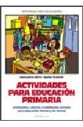 Portada de ACTIVIDADES PARA EDUCACION PRIMARIA: CONTENIDOS, VALORES Y HABILIDADES SOCIALES PARA EDUCACION FORMAL Y NO FORMAL