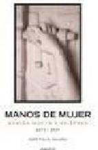 Portada de MANOS DE MUJER: REBECA MATTE Y SU EPOCA