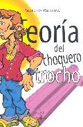 Portada de TEORIA DEL TROCHO CHOQUERO