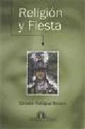Portada de RELIGION Y FIESTA: ANTROPOLOGIA DE LAS CREENCIAS Y RITUALES EN ANDALUCIA