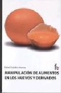 Portada de MANIPULACION DE ALIMENTOS EN LOS HUEVOS Y DERIVADOS