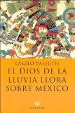 Portada de EL DIOS DE LA LLUVIA LLORA SOBRE MEXICO