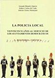 Portada de LA POLICIA LOCAL: VEINTICINCO AÑOS AL SERVICIO DE LOS AYUNTAMIENTOS DEMOCRATICOS (I)