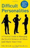 Portada de DIFFICULT PERSONALITIES: A PRACTICAL GUIDE TO MANAGING THE HURTFUL BEHAVIOR OF OTHERS (AND MAYBE YOUR OWN)