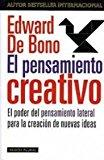 Portada de EL PENSAMIENTO CREATIVO: EL PODER DEL PENSAMIENTO LATERAL PARA LACREACION DE NUEVAS IDEAS