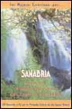Portada de SANABRIA: GUIA DEL PARQUE NATURAL DEL LAGO DE SANABRIA: 20 RECORIDOS A PIE POR LOS PRINCIPALES ENCLAVES DE ESTE ESPACIO NATURAL